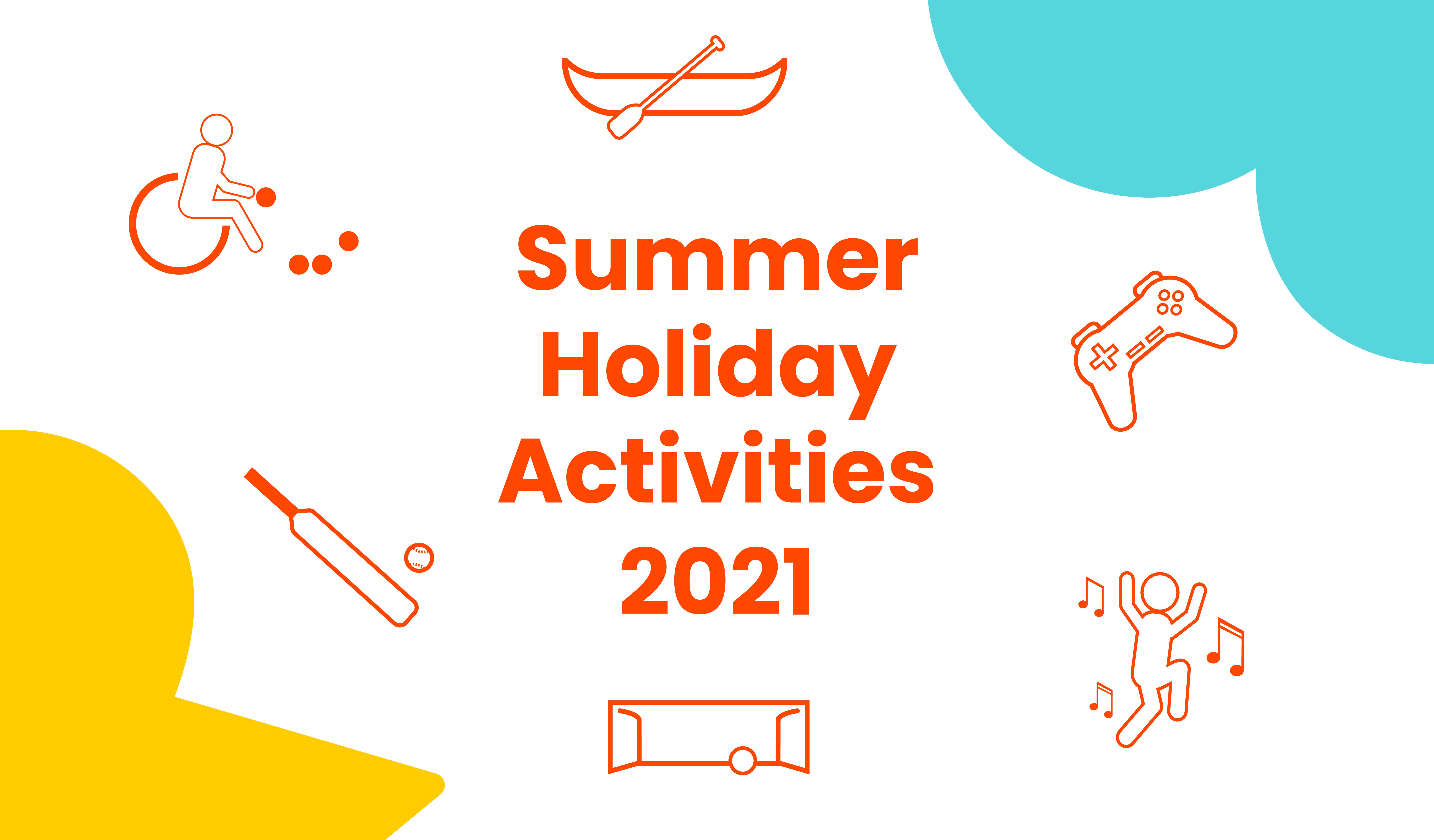 Summer Holiday Activities 2021